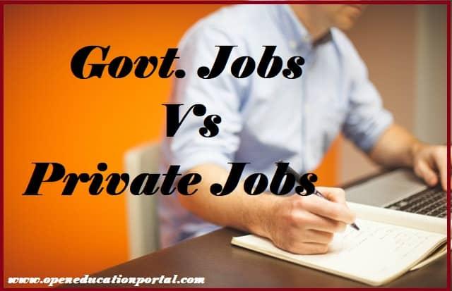 Govt. Jobs Vs Private Jobs