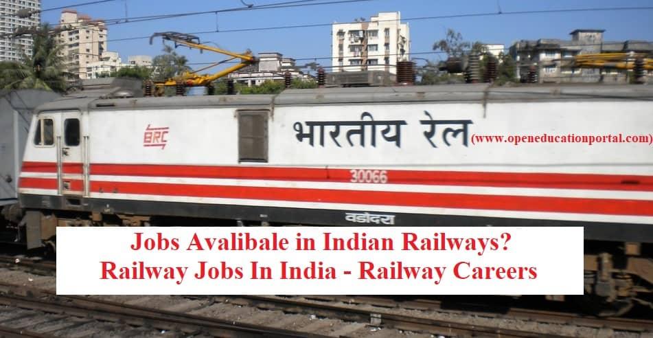 Railway Jobs In India | Jobs Available in Indian Railways? Railway Careers