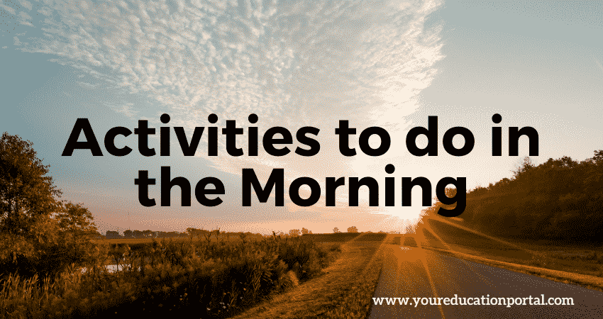 Activities to do in the Morning