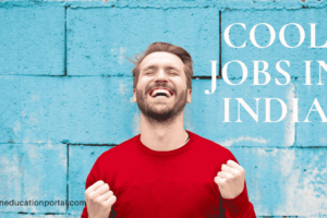 Cool Jobs in India