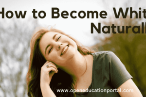 How to Become White Naturally